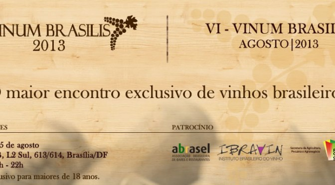 VI – VINUM BRASILIS, a maior feira exclusiva de rótulos brasileiros. Vai perder?